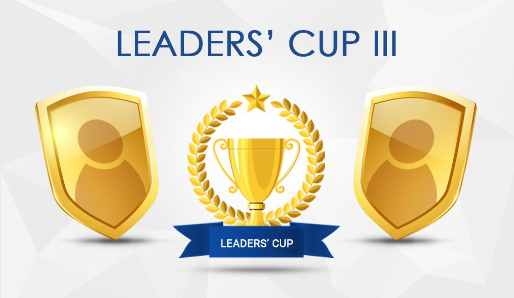 """Leaders' Cup III"" Tournament (updated)"